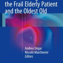 Cardiac Management in the Frail Elderly Patient and the Oldest Old: un libro dalla parte degli